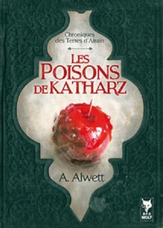 Couverture Les Chroniques de la Terre d'Airain, tome 1 : Les Poisons de Katharz