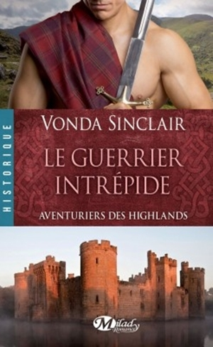 Couverture Aventuriers des Highlands, tome 3 : Le Guerrier Intrépide