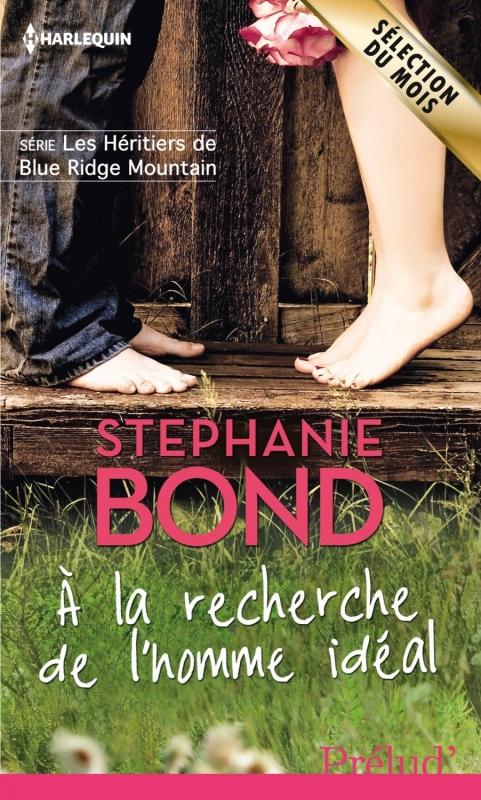 Couverture Les Héritiers de Blue Ridge Mountain, tome 1 : A la recherche de l'homme idéal