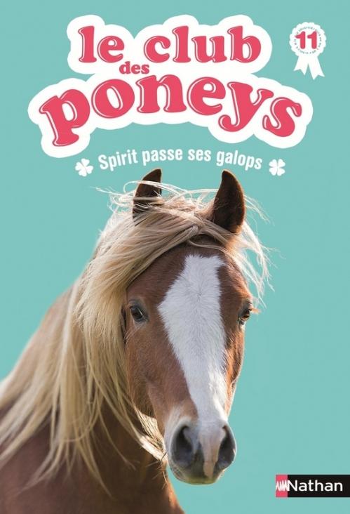 Couverture Le club des poneys, tome 11 : Spirit passe ses galops
