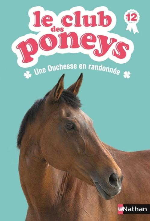 Couverture Le club des poneys, tome 12 : Une duchesse en randonnée