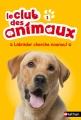 Couverture Le club des animaux, tome 01 : Labrador cherche nounou Editions Nathan 2015