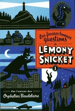 Couverture Les fausses bonnes questions de Lemony Snicket, tome 1 : Mais qui cela peut-il être à cette heure ?