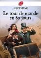 Couverture Le Tour du monde en quatre-vingts jours / Le Tour du monde en 80 jours, abrégée Editions Le Livre de Poche (Jeunesse) 2012
