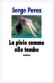Couverture La pluie comme elle tombe Editions L'école des loisirs (Médium) 1998