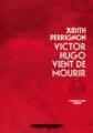 Couverture Victor Hugo vient de mourir Editions L'Iconoclaste 2015