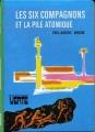 Couverture Les Six Compagnons et la pile atomique Editions Hachette (Bibliothèque verte) 1972