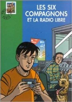 Couverture Les Six Compagnons et la radio libre