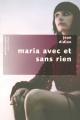 Couverture Maria avec et sans rien / Mauvais Joueurs Editions Robert Laffont (Pavillons poche) 2007
