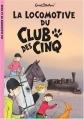 Couverture La locomotive du club des cinq Editions Hachette (Les classiques de la rose) 2007