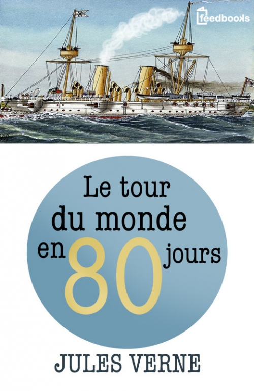 Couverture Le tour du monde en quatre-vingts jours / Le tour du monde en 80 jours