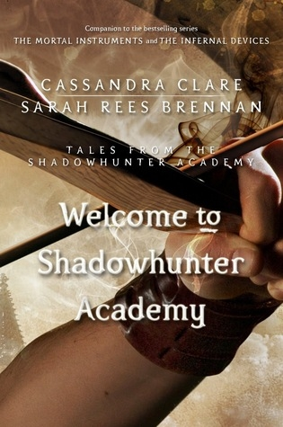 Couverture The Mortal Instruments : Tales from Shadowhunter Academy, book 01 :  Welcome to Shadowhunter Academy