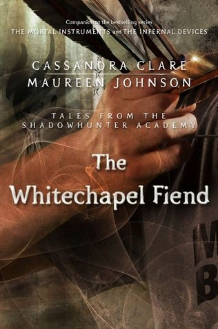 Couverture The Mortal Instruments : Tales from Shadowhunter Academy, book 03 : The Whitechapel Fiend