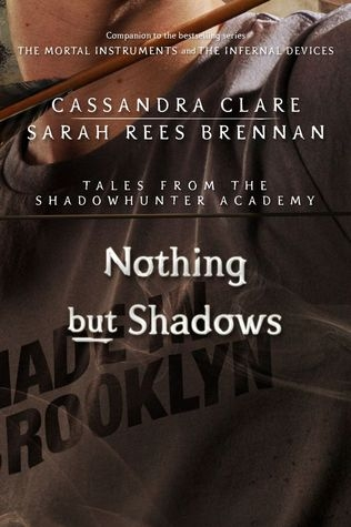 Couverture The Mortal Instruments : Tales from Shadowhunter Academy, book 04 : Nothing But Shadows