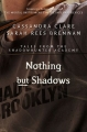 Couverture The Mortal Instruments : Tales from Shadowhunter Academy, book 04 : Nothing But Shadows Editions McElderry 2015