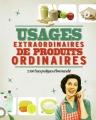 Couverture Usages extraordinaires de produits ordinaires Editions de Noyelles 2014