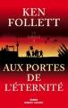 Couverture Le Siècle, tome 3 : Aux portes de l'éternité Editions Robert Laffont 2014