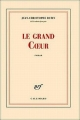 Couverture Le grand coeur Editions Gallimard  (Blanche) 2012