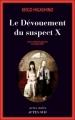 Couverture Le Dévouement du suspect X Editions Actes Sud (Actes noirs) 2011
