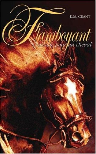 Couverture Flamboyant, tome 1 : Croisade pour un cheval