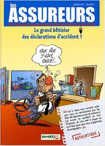 Couverture Les Assureurs, tome 1 : Le Grand bêtisier des déclarations d'accidents