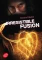 Couverture Irrésistible alchimie, tome 3 : Irrésistible fusion Editions Le Livre de Poche (Jeunesse) 2015