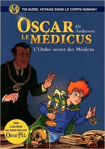 Couverture Oscar le Médicus, tome 4 : L'ordre secret des Médicus