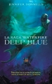 Couverture La saga Waterfire, tome 1 : Deep blue Editions Hachette 2014