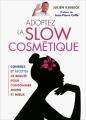 Couverture Adoptez la slow cosmétique Editions France Loisirs 2015