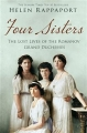 Couverture Four Sisters: The Lost Lives of the Romanov Grand Duchesses Editions Pan MacMillan 2015