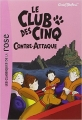 Couverture Le club des cinq contre-attaque Editions Hachette (Les classiques de la rose) 2007