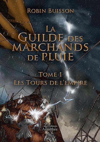 Couverture La Guilde des Marchands de Pluie, tome 1 : Les tours de l'empire