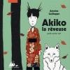 Couverture Akiko la rêveuse : Petit conte zen Editions Philippe Picquier (Jeunesse) 2006