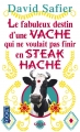Couverture Le fabuleux destin d'une vache qui ne voulait pas finir en steak haché Editions Pocket 2015