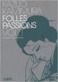 Couverture Folles Passions, tome 1 Editions Kana 2009