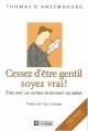 Couverture Cessez d'être gentil, soyez vrai !, illustré Editions De l'homme 2004