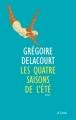Couverture Les quatre saisons de l'été Editions JC Lattès 2015
