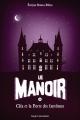 Couverture Le manoir, saison 1, tome 2 : Cléa et la porte des fantômes Editions Bayard (Jeunesse) 2015