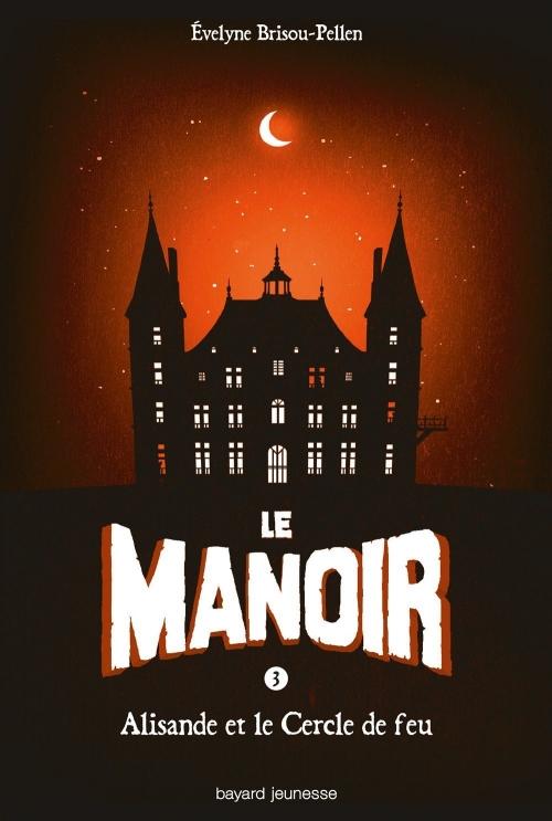 Couverture Le manoir, saison 1, tome 3 : Alisande et le cercle de feu