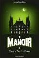 Couverture Le manoir, saison 1, tome 4 : Nic et le pacte des démons Editions Bayard (Jeunesse) 2015