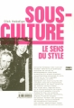 Couverture Sous-Culture, Le sens du style Editions Zones 2008