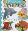 Couverture La mer Editions Fleurus (L'imagerie des bébés) 2006