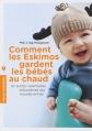 Couverture Comment les Eskimos gardent les bébés au chaud Editions Marabout (Poche Enfant Education) 2015