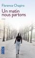 Couverture Un matin nous partons Editions Pocket 2015