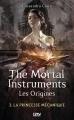 Couverture La Cité des Ténèbres / The Mortal Instruments : Les origines, tome 3 : La Princesse Mécanique Editions 12-21 2015