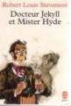 Couverture L'étrange cas du docteur Jekyll et de M. Hyde / L'étrange cas du Dr. Jekyll et de M. Hyde / Docteur Jekyll et mister Hyde / Dr. Jekyll et mr. Hyde Editions Le Livre de Poche (Jeunesse) 1994