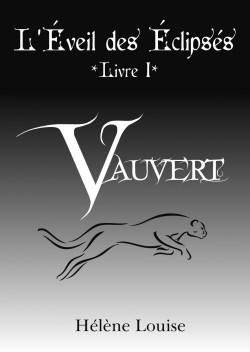 Couverture Vauvert, tome 1 :  L'Éveil des éclipsés