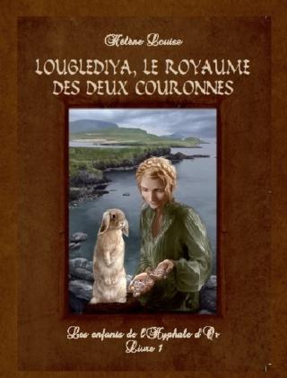 Couverture Les enfants de l'Hyphale d'or, tome 1 : Louglediya, le royaume des deux couronnes