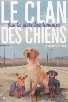Couverture Le clan des chiens, tome 1 : Sur la piste des hommes