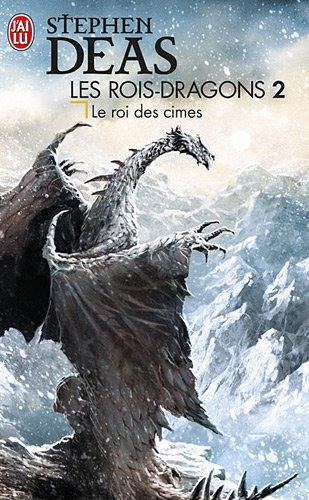 Couverture Les rois-dragons, tome 2 : Le Roi des cîmes